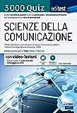 EdiTEST. Scienze della comunicazione. 3000 quiz. Ampia raccolta di quesiti tratti da prove reali e 10 simulazioni d'esame per la preparazione ai test di accesso