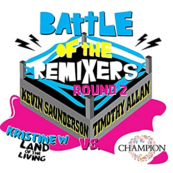 Battle of the Remixes Round 2: Land of the Living