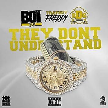 They Don't Understand (feat. Trapboy Freddy & Big Doughski G)