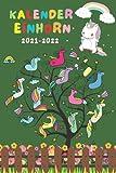 Kalender Einhorn 2021 2022: Schülerkalender 2021 2022 | Pro Woche 2 Seiten mit viel Platz für Notizen | August 2021 bis Juli 2022 Mit dem Datum | A5 | Geschenkideen