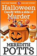Halloween Candy With A Side Of Murder (Daley Buzz Treasure Cove Cozy Mystery Book 6)
