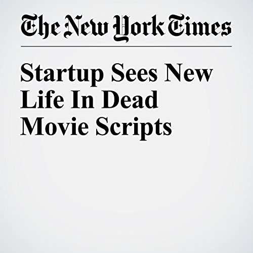 Startup Sees New Life In Dead Movie Scripts audiobook cover art