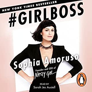 #Girlboss                   By:                                                                                                                                 Sophia Amoruso                               Narrated by:                                                                                                                                 Sarah Jes Austell                      Length: 4 hrs and 40 mins     354 ratings     Overall 4.5