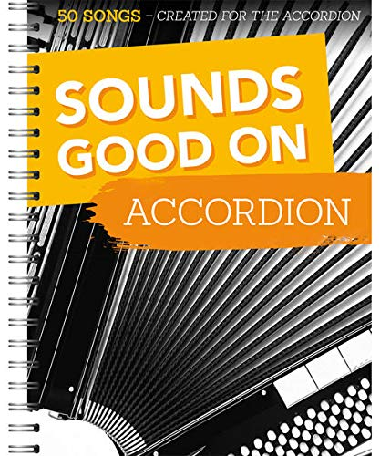 Sounds Good On Accordion - 50 Songs Created For The Accordion