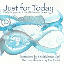 Just for Today: Nuggets of Mindfulness (Volume 1)