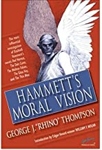 [(Hammett's Moral Vision: The Most Influential In-Depth Analysis of Dashiell Hammett's Novels 'Red Harvest', 'The Dain Cur...