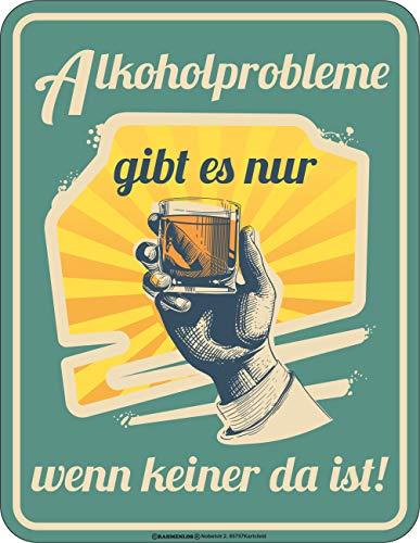 RAHMENLOS Deko Blechschild für die Bar - Alkoholprobleme gibt es nur wenn keiner da ist