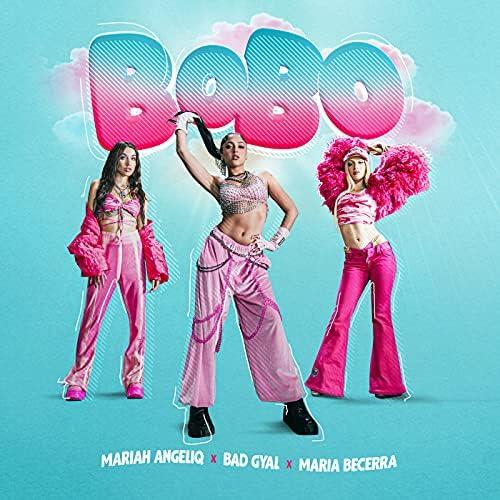 Mariah Angeliq, Bad Gyal & Maria Becerra