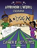 Apprendre l'hébreu L'alphabet Cahier d'activités