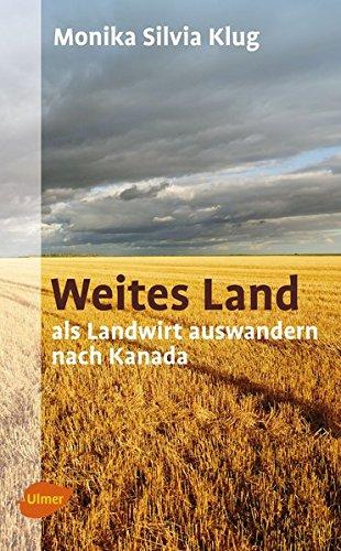 Weites Land: Als Landwirt auswan...