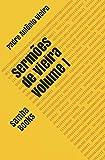 Sermões de Vieira: Volume I