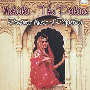 Mehala The Palace: Romantic Music of Rajasthan, Vol. 3