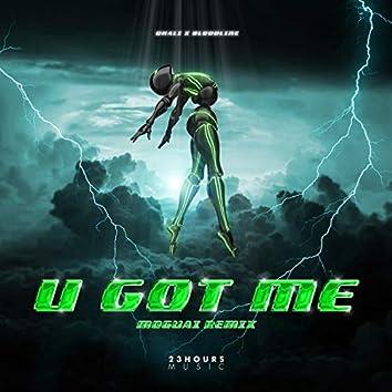 U GOT ME (Moguai Remix)