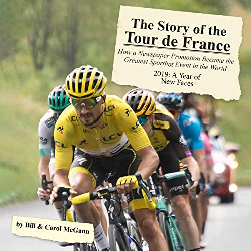 The Story of the Tour de France. 2019: A Year of New Faces cover art
