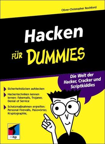 Hacken für Dummies: Die Welt der Hacker, Cracker und Scriptkiddies
