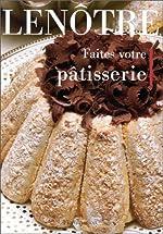 Faites votre pâtisserie de Gaston Lenôtre