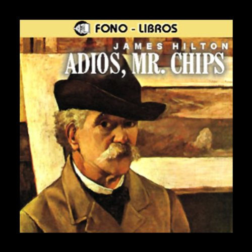 Adios, Mr. Chips [Goodbye, Mr. Chips] audiobook cover art