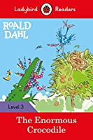 Roald Dahl: The Enormous Crocodile - Ladybird Readers Level 3