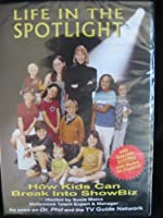 Life in the Spotlight How Kids Can Break Into Show Biz