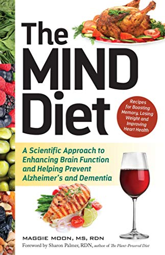 The MIND Diet: A Scientific Approach to Enhancing Brain Function and Helping Prevent Alzheimer's and