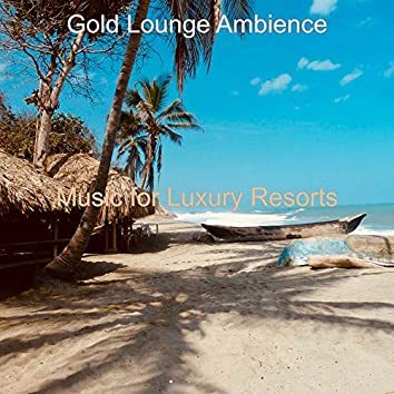 Music for Luxury Resorts