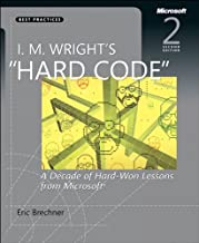 I.M. Wright's Hard Code: A Decade of Hard-Won Lessons from Microsoft (Developer Best Practices)