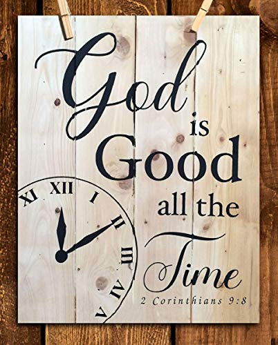 """""""God Is Good All the Time""""- Wood Sign Replica Print- 8 x 10""""- Bible Verse Wall Art Print- Ready to Frame. Home-Kitchen Decor. 2 Corinthians 9:8 Verse. Perfect Christian and Housewarming Gift."""