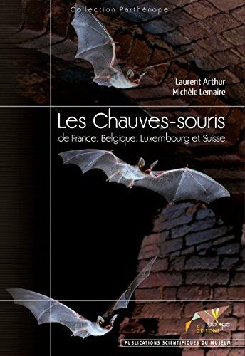 Les Chauves-souris de France Belgique Luxembourg et Suisse (Parthénope)