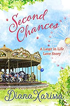 Second Chances (A Later in Life Love Story Book 1) by [Diana Xarissa]