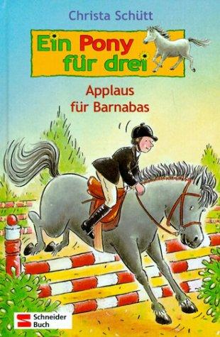 Ein Pony für drei, Bd.5, Applaus für Barnabas