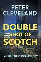 Double Shot of Scotch (A Hamilton St. James Mystery)