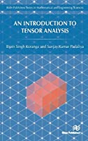 An Introduction to Tensor Analysis (River Publishers in Mathematical and Engineering Sciences)