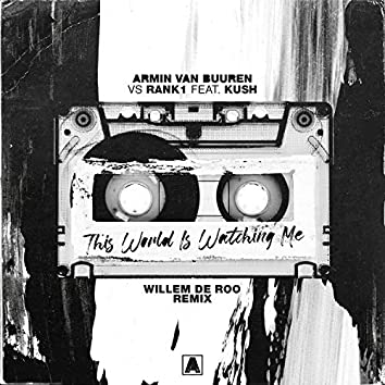 This World Is Watching Me (Willem de Roo Remix)