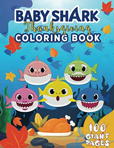 Baby Shark Thanksgiving Coloring Book: Happy Thanksgiving Gift for Any Kids!!!