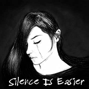 Silence Is Easier (feat. Mignonne Rogers)
