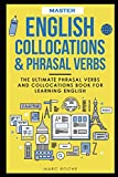 Master English Collocations & Phrasal Verbs: The Ultimate Phrasal...
