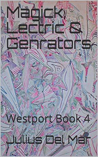 Magick, Lectric & Genrators: Westport Book 4 (Westport Books) (English Edition)