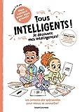 Tous intelligents ! Je découvre mes intelligences (Mon cahier pour bien grandir) (French Edition)