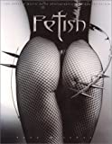 Fetish : Les chefs-d'oeuvre de la photographie érotique fétichiste