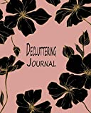 Decluttering Journal: A 48-Week House Cleaning Planner & Organizer – Flex Flowers Black-2 (Home Tidying Workbook)