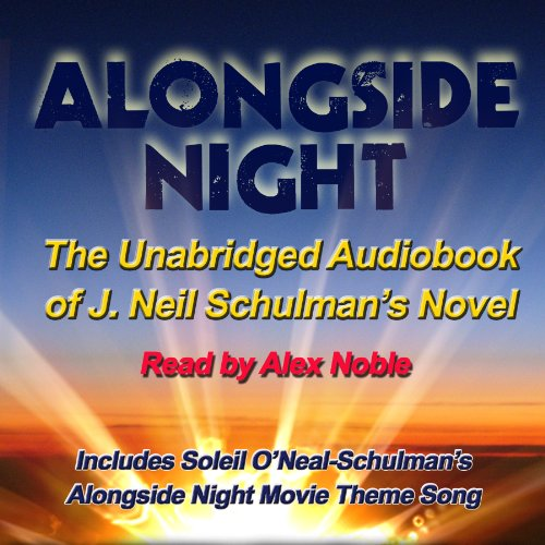 Alongside Night - The Movie Edition Audiobook By J. Neil Schulman cover art