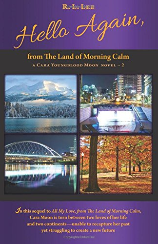 Hello Again, from The Land of Morning Calm (A Cara Youngblood Moon Novel) (Volume 2)