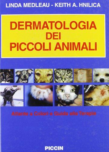 Dermatologia dei piccoli animali. Atlante a colori e guida alla terapia