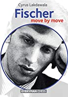 Fischer: Move by Move (Everyman Chess)