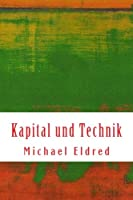 Kapital Und Technik: Marx Und Heidegger