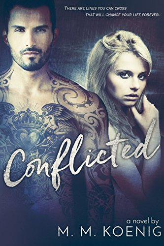 Book: Conflicted (Secrets and Lies Series) by M. M. Koenig
