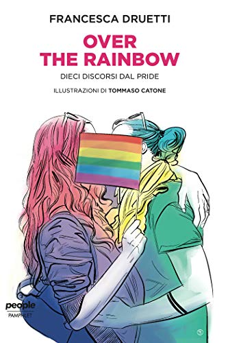 Over the rainbow: Dieci discorsi dal Pride (Pamphlet) (Italian Edition)