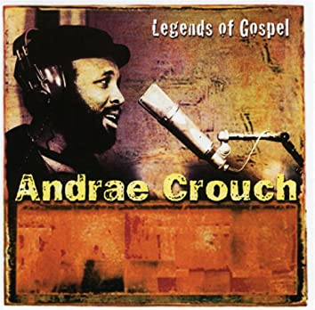 Legends Of Gospel: Andrae Crouch