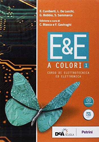 E&E a colori. Corso di elettrotecnica ed elettronica. Per la 3ª classe delle Scuole superiori. Con ebook. Con espansione online (Vol. 1)
