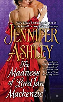 The Madness of Lord Ian Mackenzie (Mackenzies Series Book 1) by [Jennifer Ashley]